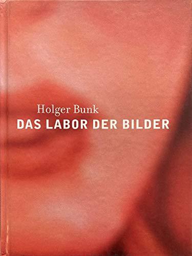 9783928738200: Holger Bunk: Das Labor Der Bilder