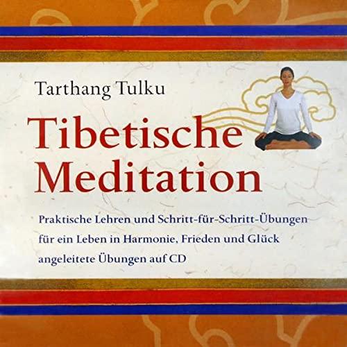 9783928758284: Tibetische Meditation: Praktische Lehren und Schritt-f�r-Schritt-�bungen f�r ein Leben in Harmonie, Frieden und Gl�ck angeleitete �bungen auf CD