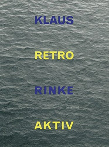 Klaus Rinke (1954-1991) - Retro Aktiv. Werkverzeichnis: Rinke, Klaus.