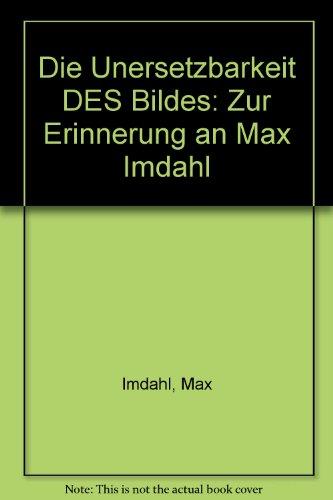 9783928762571: Die Unersetzbarkeit DES Bildes: Zur Erinnerung an Max Imdahl