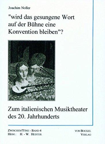 9783928770811: Wird das gesungene Wort auf der Bühne eine Konvention bleiben...?. Zum italienischen Musiktheater des 20. Jahrhunderts