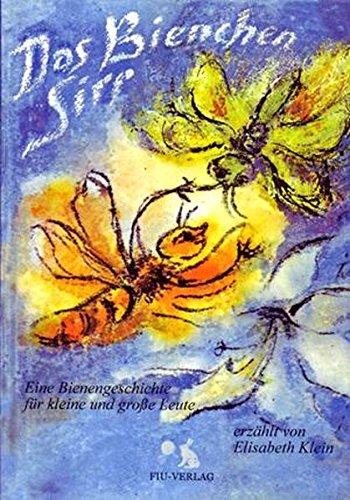 9783928780346: Das Bienchen Sirr: Eine Bienengeschichte für kleine und große Leute.