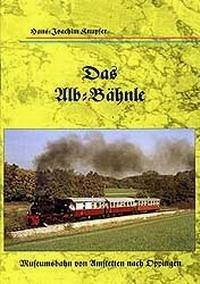 Das Alb-Bähnle. Museumsbahn von Amstetten nach Oppingen.