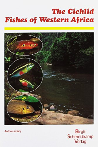 9783928819336: The Cichlid Fishes of Western Africa