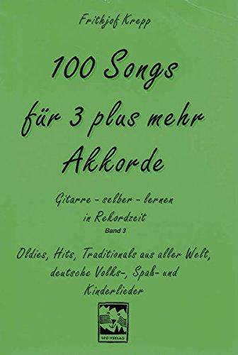 100 Songs für 3 plus mehr Akkorde: Frithjof Krepp