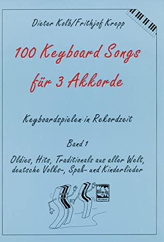 9783928825498: Hundert (100) Keyboard Songs für 3 Akkorde: Oldies, Hits, Traditionals aus aller Welt, deutsche Volks-, Spaß- und Kinderlieder