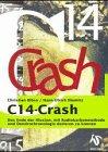 9783928852159: C14-Crash. Das Ende der Illusion, mit Radiokarbonmethode und Dendrochronologie datieren zu können
