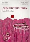Geschichte leben: Deutsche Schüler in Japan