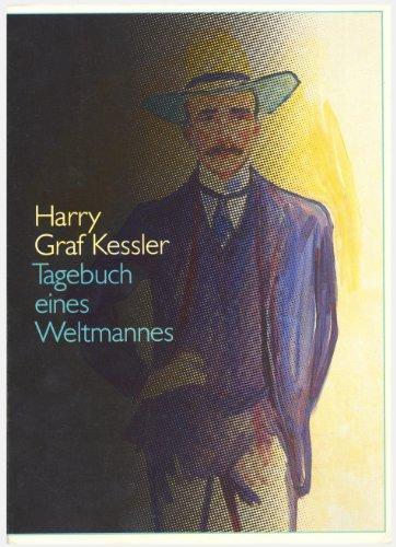 9783928882965: Harry Graf Kessler. Tagebuch eines Weltmannes: Eine Ausstellung des Deutschen Literaturarchivs im Schiller-Nationalmuseum Marbach am Neckar (Livre en allemand)