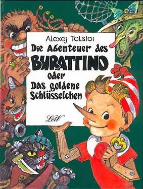 Die Abenteuer des Burattino. Oder Das goldene: Tolstoi, Alexej