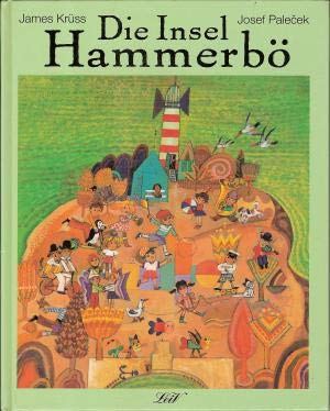 Die Insel Hammerbö. Eine Bilderbuchgeschichte.: James, Krüss und