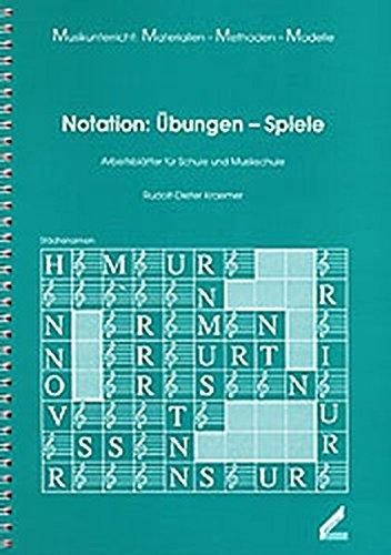 9783928898102: Notation: �bungen - Spiele: Arbeitsbl�tter f�r Schule und Musikschule