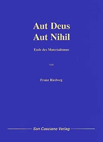 9783928906210: Aut Deus - Aut Nihil: Ende des Materialismus (Schriftenreihe der Liga Europa)