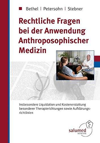 Rechtliche Fragen bei der Anwendung anthroposophischer Medizin: Alexandra Bethel (Autor),