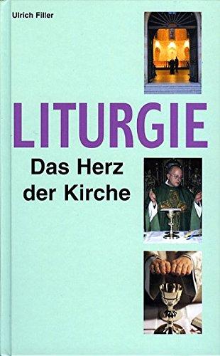 9783928929424: Liturgie - Das Herz der Kirche.