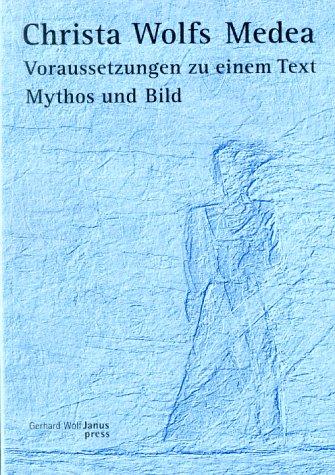 9783928942539: Christa Wolfs Medea: Voraussetzungen zu einem Text : Mythos und Bild