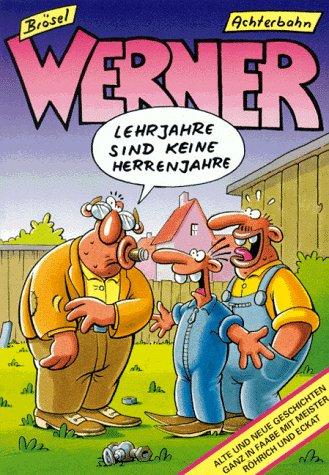 9783928950091: Werner Lehrjahre Sind Keine Herrenjahre
