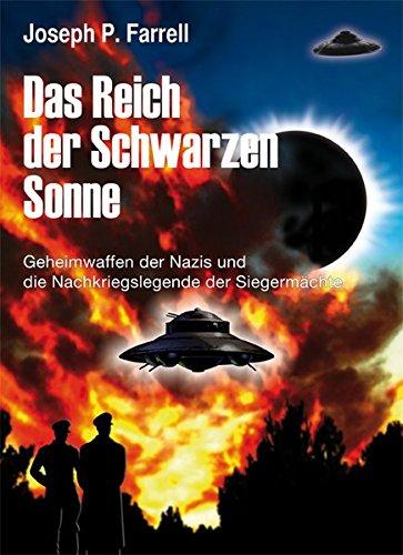 9783928963022: Das Reich der Schwarzen Sonne: Geheimwaffen der Nazis und die Nachkriegslegende der Siegermächte