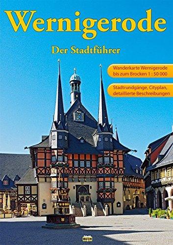 Wernigerode - Stadtführer - Ein Führer durch die bunte Stadt am Harz - 4. Auflage 1993, 15.-20. Tausend - Touristen-Reihe - Schmidt, Marion und Schmidt, Thorsten