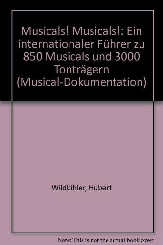 Musicals! Musicals!: Eine internationale Diskographie: 850 Musicals auf 3000 Tonträgern: ...