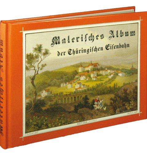 Malerisches Album der thüringischen Eisenbahn 1850 -: Ohne