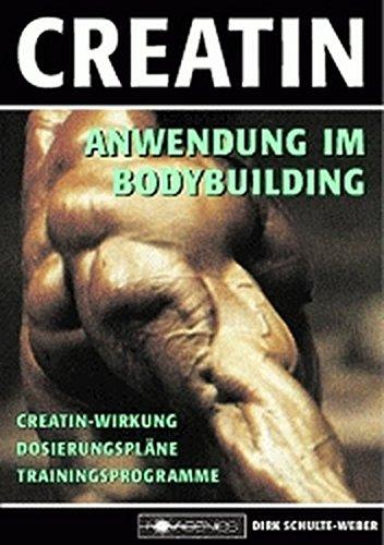 9783929002157: Creatin: Anwendung im Bodybuilding. Creatin-Wirkung. Dosierungspläne. Trainingsprogramme