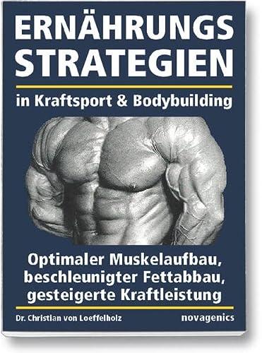 Ernährungsstrategien in Kraftsport & Bodybuilding: Loeffelholz, Christian von