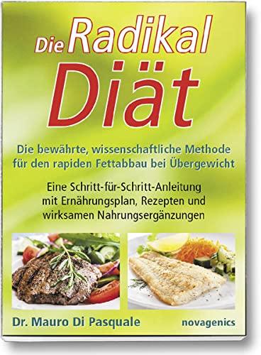 9783929002553: Die Radikaldiät: Die bewährte, wissenschaftliche Methode für den rapiden Fettabbau bei Übergewicht