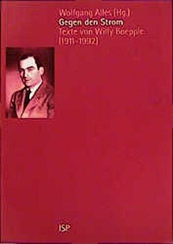 9783929008777: Gegen den Strom: Texte von Willy Boepple (1911-1992)