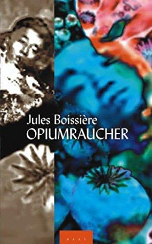 Opiumraucher: Boissière, Jules