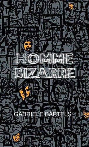 Homme Bizarre. Lebensgeschichten: B�rtels, Gabriele