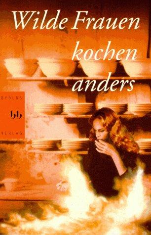 9783929029390: Wilde Frauen kochen anders