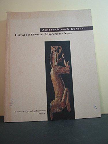 9783929055368: Aufbruch nach Europa: Heimat der Kelten am Ursprung der Donau (German Edition)
