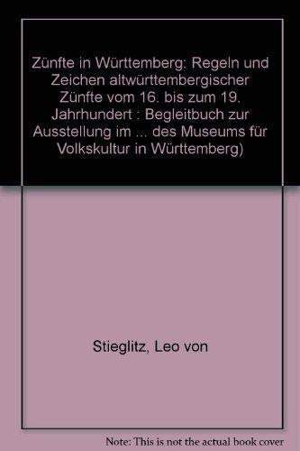9783929055511: Zünfte in Württemberg: Regeln und Zeichen altwürttembergischer Zünfte vom 16. bis zum 19. Jahrhundert : Begleitbuch zur Ausstellung im ... des Museums für Volkskultur in Württemberg
