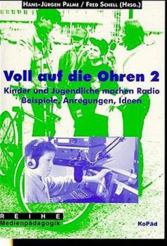 9783929061451: Voll auf die Ohren 2: Kinder und Jugendliche machen Radio. Beispiele, Anregungen, Ideen