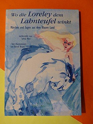 9783929068160: Wo die Loreley dem Lahnteufel winkt: Märchen und Sagen aus dem Blauen Land