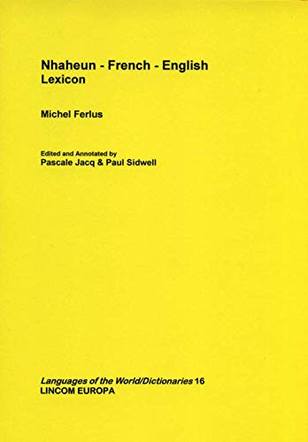 Nhaheun-French-English Lexicon: Ferlus, Michel (author), Pascale Jacq, Paul Sidwell (editors)