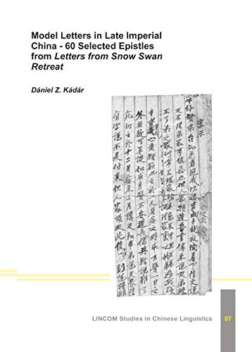 Model Letters in Late Imperial China - 60 Selected Epistles from 'Letters from Snow Swan ...