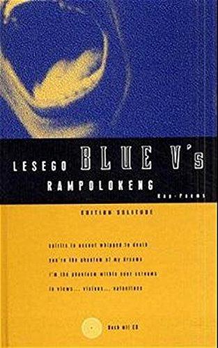Blue V s: Rap-Poems, Gedichte. Dt. /Engl.: Lesego Rampolokeng