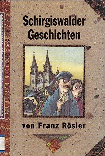 Schirgiswalder Geschichten: R�sler, Franz