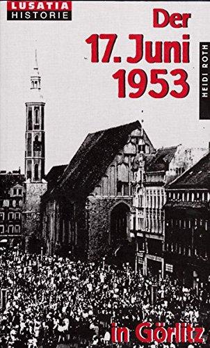 9783929091946: Der 17. Juni 1953 in Görlitz