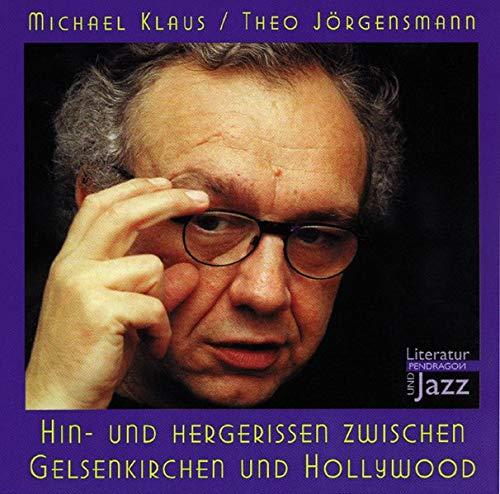9783929096323: Hin- und Hergerissen zwischen Gelsenkirchen und Hollywood. CD. Literatur und Jazz