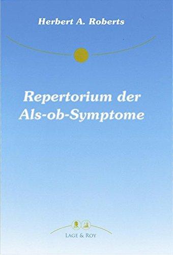 Repertorium der Als-ob-Symptome.: Roberts, Herbert A.: