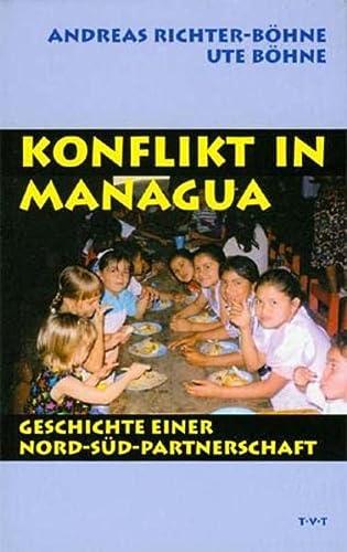Konflikt in Managua: Geschichte einer Nord-Süd-Partnerschaft: Richter-Böhne, Andreas