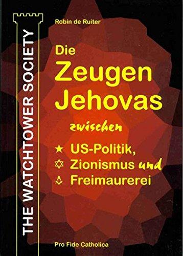 The Watchtower Society: Die Zeugen Jehovas zwischen: Robin de Ruiter
