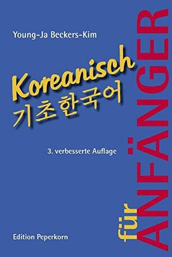 Koreanisch für Anfänger, m. 2 Audio-CDs: Young-Ja Beckers-Kim