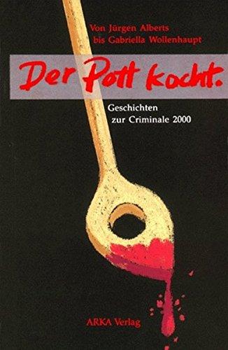 Der Pott kocht: Geschichten zur Criminale 2000: Alberts, Jürgen; Deitmer,