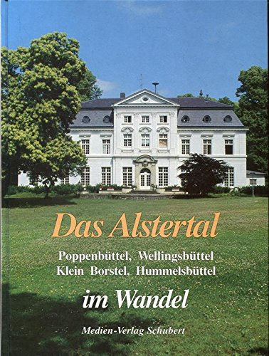 9783929229028: Das Alstertal - Poppenbüttel, Wellingsbüttel, Klein Borstel, Hummelsbüttel im Wandel. In alten und neuen Bildern