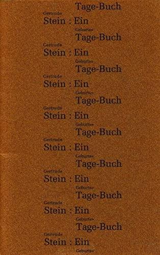 Ein Geburts-Tage-Buch [Geburtstage-Buch]. Eingedeutscht durch Gabriele Cenefels. - Stein, Gertrude