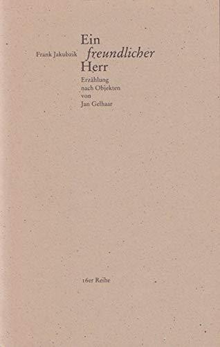 9783929232783: Ein freundlicher Herr: Erzählung nach Objekten von Jan Gelhaar